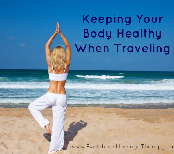 Keeping your body healthy when travelling